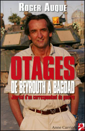 Carine Marret Roger Auque Otages Liban Beyrouth Bagdad Irak